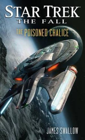 Star Trek : The Fall: The Poisoned Chalice - James Swallow