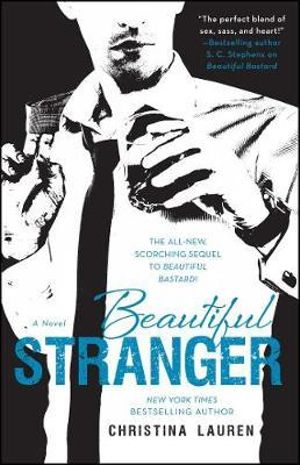 Beautiful Stranger : The sequel to Beautiful Bastard - Christina Lauren
