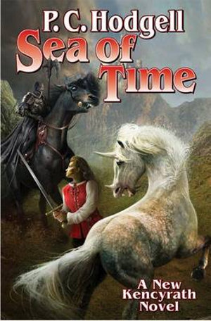 The Sea of Time : Kencyrath Novels - P. C. Hodgell