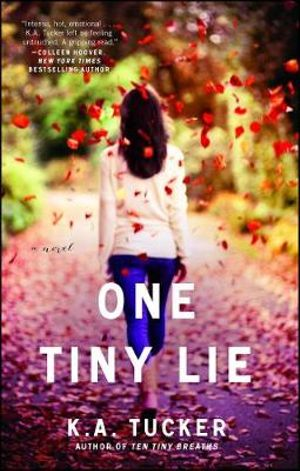 One Tiny Lie : No - K. A. Tucker