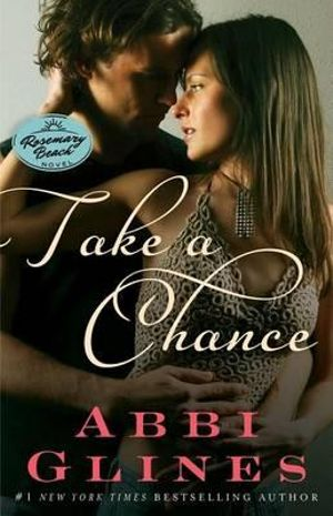 Take A Chance : Rosemary Beach Series - Abbi Glines