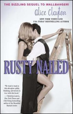 Rusty Nailed - Alice Clayton