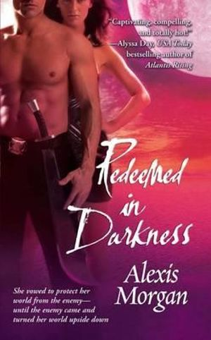Redeemed in Darkness - Alexis Morgan