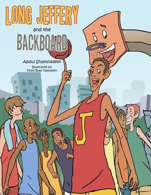 Long Jeffery and the Backboard - Abdul Shamsiddeen