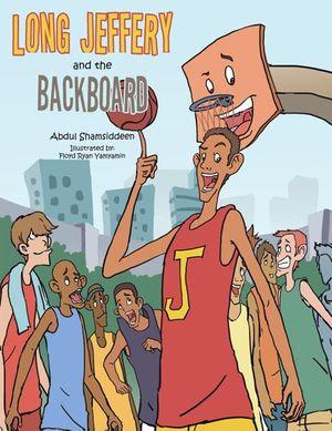 Long Jeffery and the Backboard - Abdul Shamsiddeen