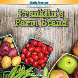 Franklin's Farm Stand : Understand Place Value - Jesse McFadden