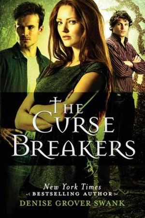The Curse Breakers - Denise Grover Swank
