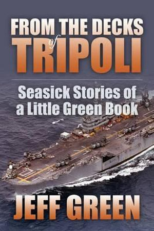From the Decks of Tripoli : Seasick Stories of a Little Green Book - Jeff Green
