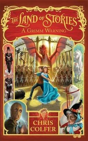 A Grimm Warning : The Land of Stories - Chris Colfer