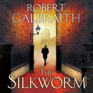The Silkworm : Cormoran Strike Novel - Robert Galbraith