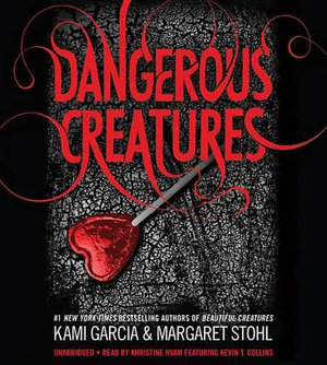 Dangerous Creatures - Kami Garcia
