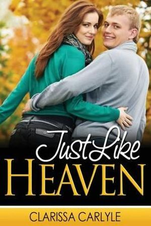 Just Like Heaven - Clarissa Carlyle