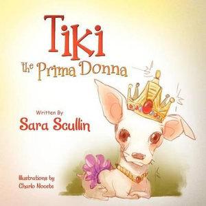Tiki the Prima Donna - Sara Scullin