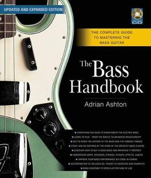Bass Handbook : The Complete Guide to Mastering Bass Guitar - Adrian Ashton