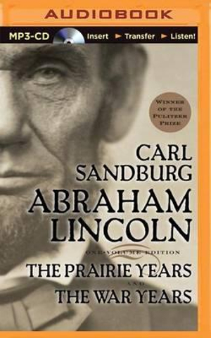 Abraham Lincoln : The Prairie Years and the War Years - Carl Sandburg