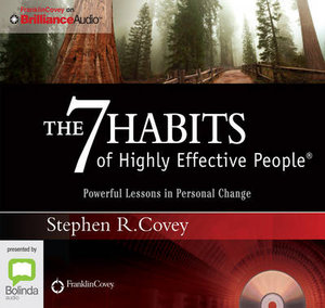 The 7 Habits Of Highly Effective People (Abridged) : Powerful Lessons In Personal Change - Stephen R. Covey