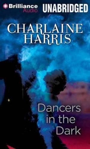 Dancers in the Dark - Charlaine Harris