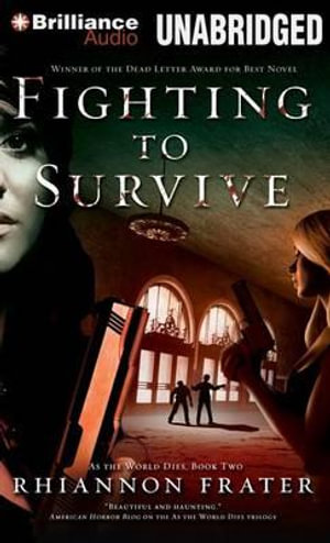 Fighting to Survive : As the World Dies - Rhiannon Frater
