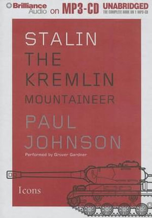 Stalin : The Kremlin Mountaineer - Paul Johnson