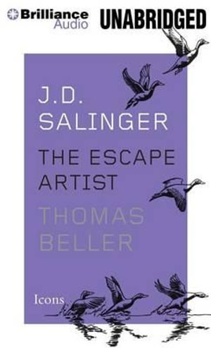J.D. Salinger : The Escape Artist - Thomas Beller