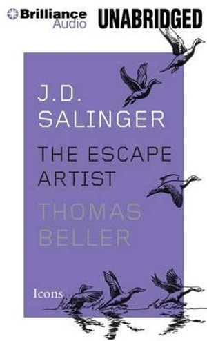 J. D. Salinger : The Escape Artist - Thomas Beller