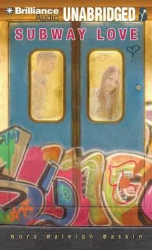 Subway Love - Nora Raleigh Baskin