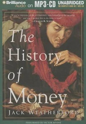 The History of Money - Jack Weatherford
