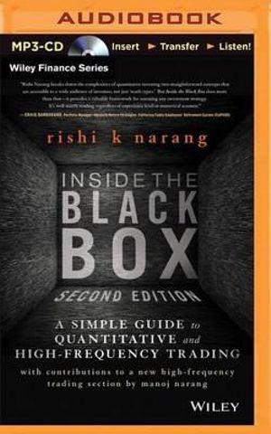 Inside the Black Box : The Simple Truth about Quantitative Trading - Rishi K Narang