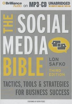 The Social Media Bible : Tactics, Tools, and Strategies for Business Success - Lon Safko