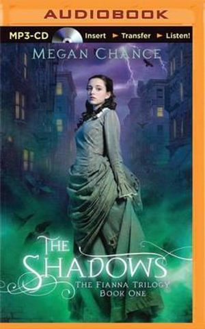 The Shadows : Fianna Trilogy - Megan Chance