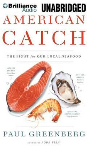 American Catch : The Fight for Our Local Seafood - Paul Greenberg