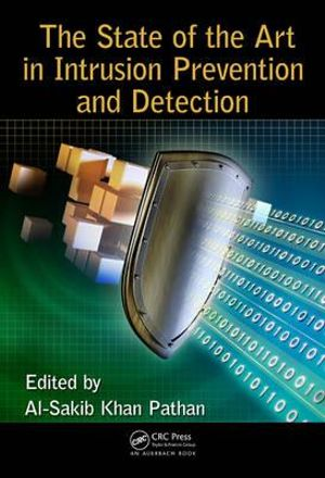 The State of the Art in Intrusion Prevention and Detection - Al-Sakib Khan Pathan