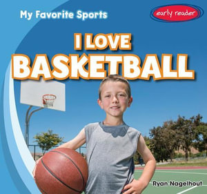 I Love Basketball - Ryan Nagelhout