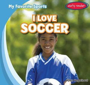 I Love Soccer - Ryan Nagelhout