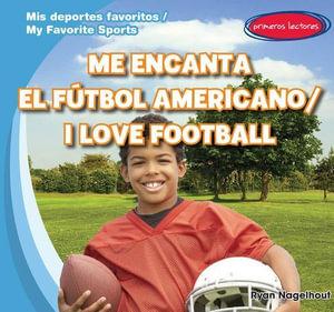 Me Encanta El Futbol Americano / I Love Football - Ryan Nagelhout