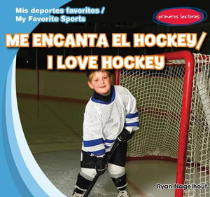 Me Encanta El Hockey / I Love Hockey - Ryan Nagelhout