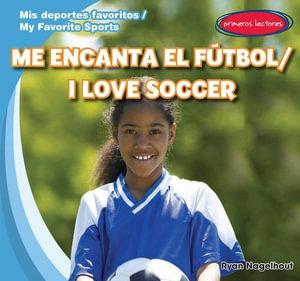 Me Encanta El Futbol / I Love Soccer - Ryan Nagelhout