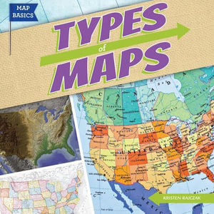 Types of Maps - Kristen Rajczak