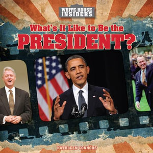 What's It Like to Be the President? - Kathleen Connors