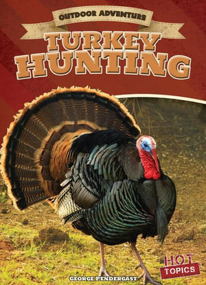 Turkey Hunting - George Pendergast