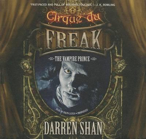 The Vampire Prince : Cirque Du Freak: Saga of Darren Shan - Darren Shan
