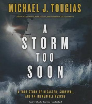 A Storm Too Soon : A True Story of Disaster, Survival, and an Incredible Rescue - Michael Tougias