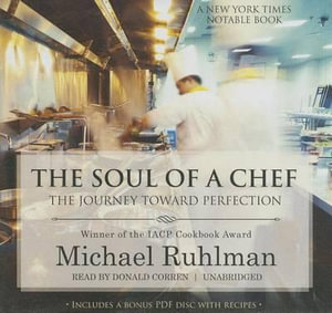 The Soul of a Chef : The Journey Toward Perfection - Michael Ruhlman
