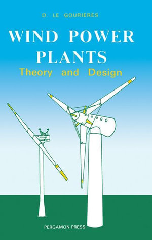 Wind Power Plants : Theory and Design - Désiré|| Le Gouriérès