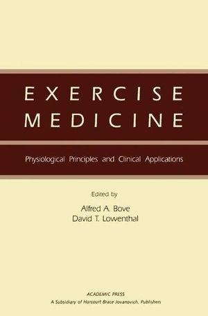 Exercise Medicine : Physiological Principles and Clinical Applications - Alfred A. Bove