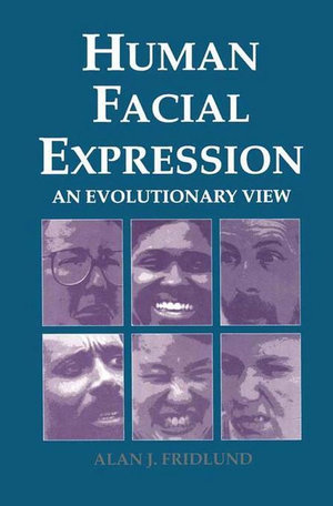Human Facial Expression : An Evolutionary View - Alan J. Fridlund