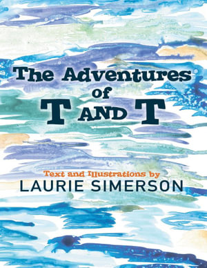 The Adventures of T and T - Laurie Simerson