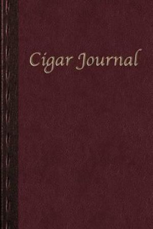 Cigar Journal : For the Discerning Aficianado(deluxe Second Edition) - Scott A Rossell