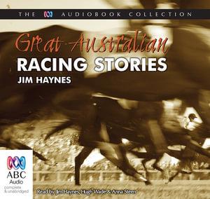 Great Australian Racing Stories - Jim Haynes