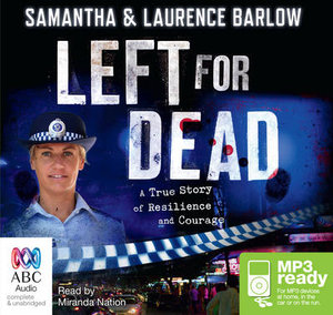 Left For Dead: : A true story of resilience and courage (MP3) - Samantha Barlow